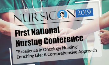 "NURSICON2019 – ""Excellence in Oncology Nursing"" Enriching Life : A Comprehensive Approach"
