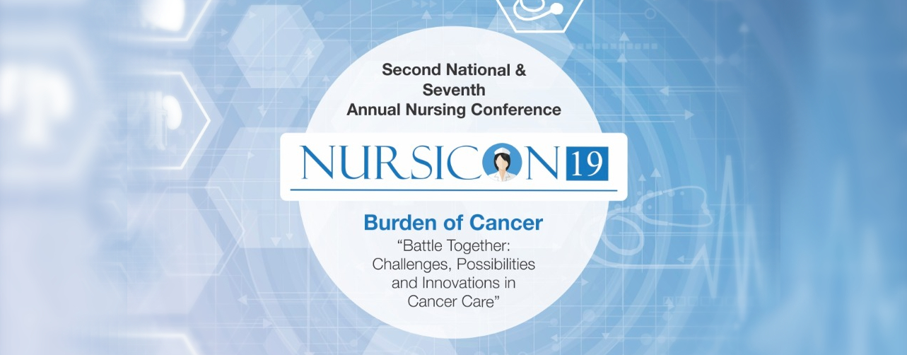 "NURSICON19 – Burden of Cancer ""Battle Together… Challenges, Possibilities and Innovations in Cancer Care"""